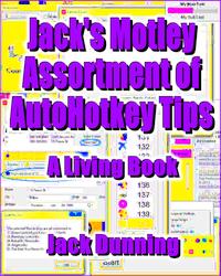 Jack's Motley Assortment of AutoHotkey Tips